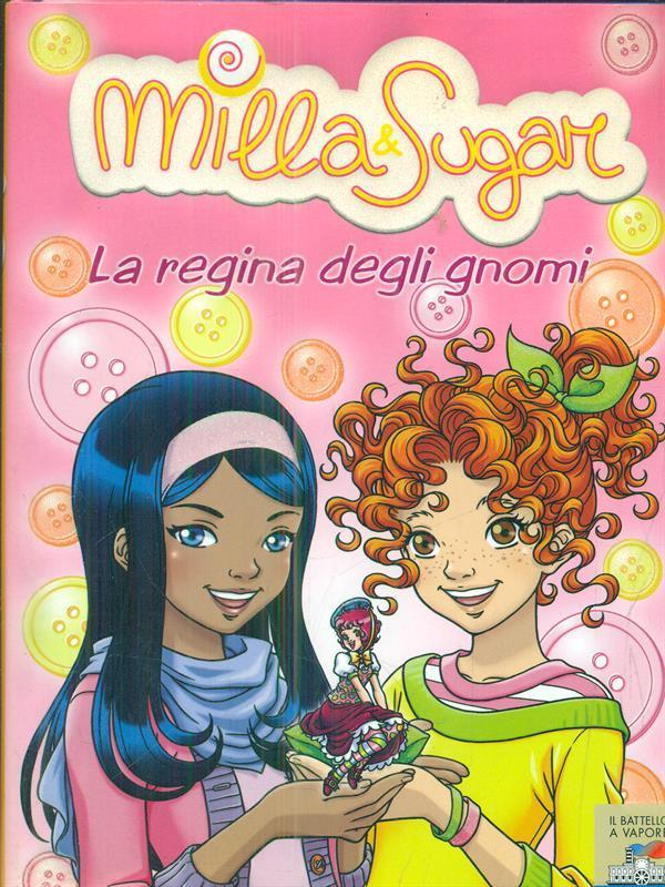 Milla & Sugar. La regina degli gnomi - Bat, Prunella