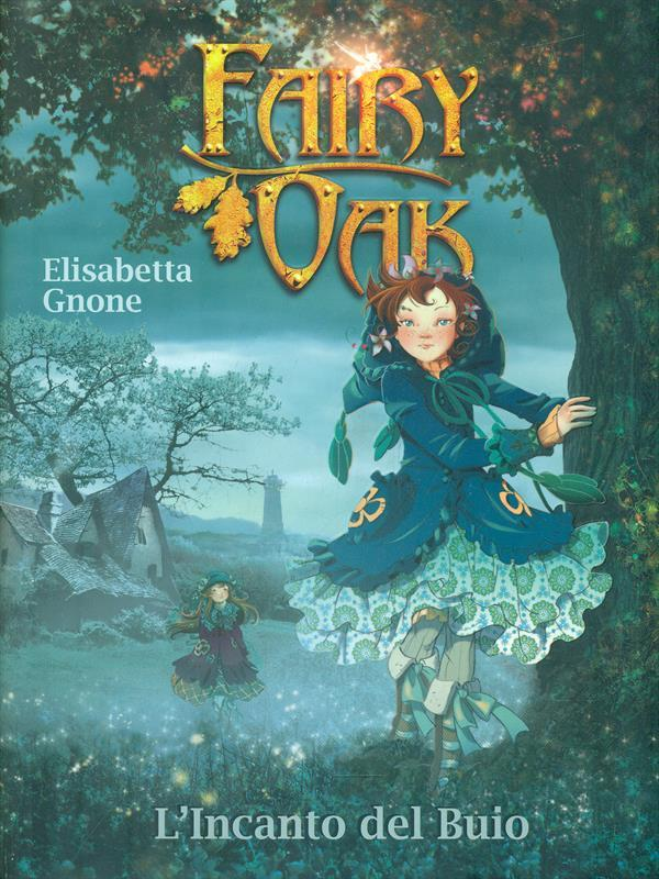 L'incanto del buio. Fairy Oak vol.2 - Gnone, Elisabetta