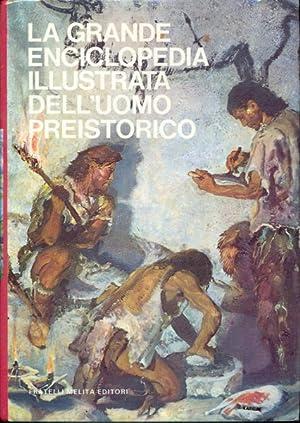 La grande enciclopedia illustrata dell'uomo preistorico: J.Jelinek