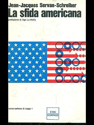 La sfida americana: Jean-Jacques Servan-Schreiber.