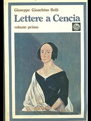Lettere a Cencia vol. 1: Giuseppe Gioachino Belli
