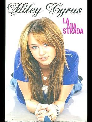 La mia strada: Miley Cyrus