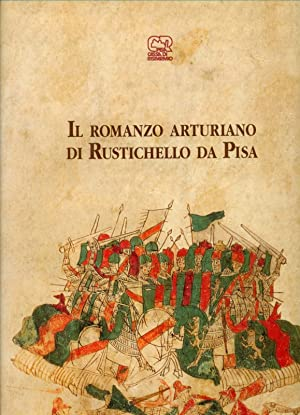 Il romanzo Arturiano di Rustichello da Pisa: Aa Vv