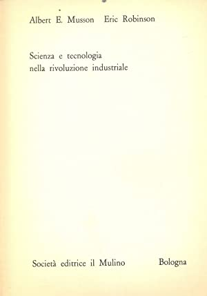 Scienza e tecnologia nella rivoluzione industriale: Albert E. Musson