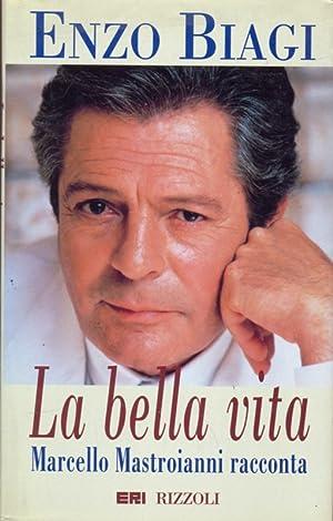 La bella vita, Marcello Mastroianni racconta: Enzo Biagi