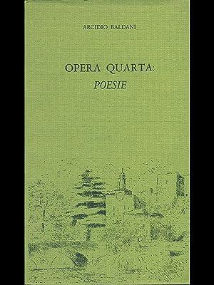 Opera quarta: poesie: Arcidio Baldani