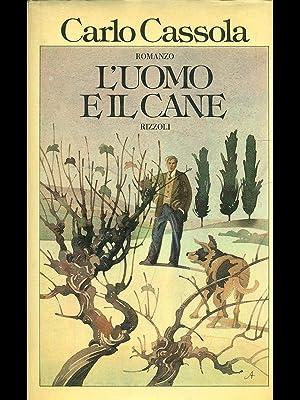 L'uomo e il cane: Carlo Cassola.