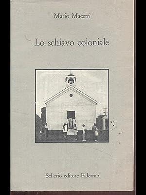 Lo schiavo coloniale: Mario Maestri