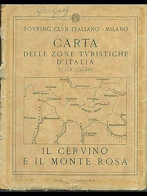 Carta delle zone turistiche d'Italia: Il Cervino: aa.vv.