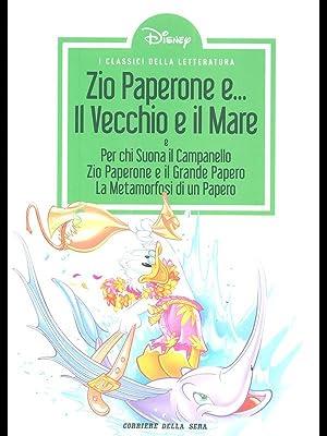 Zio Paperone e . Il Vecchio e: aa.vv.