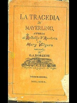 La tragedia di Mayerling: G. A Borgese