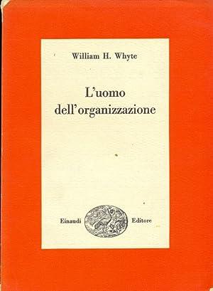 L'uomo dell'organizzazione: Whyte, William H.
