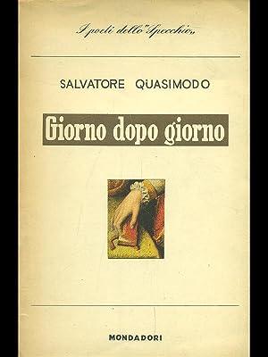 Giorno dopo giorno.: Salvatore Quasimodo