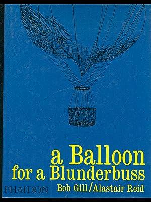 A balloon for a blunderbuss: Bob Gill -