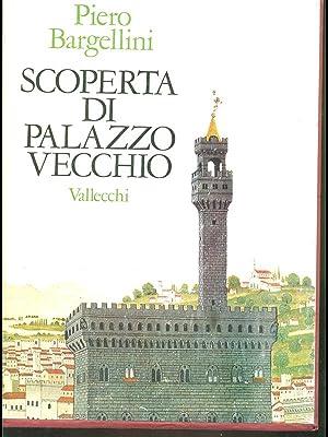 Scoperta di Palazzo Vecchio: Piero Bargellini