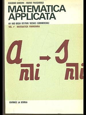 Matematica applicata vol. 1: Matematica finanziaria: Giacomo Gandini -