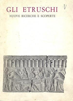 Gli Etruschi, nuove ricerche e scoperte