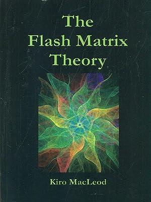 The Flash Matrix Theory: Kiro MacLeod