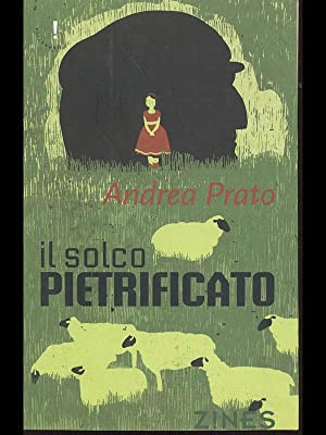 Il solco pietrificato: Andrea Prato