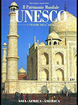 Il Patrimonio Mondiale Unesco - I tesori: aa.vv.