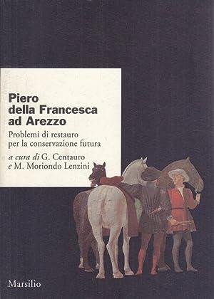 Piero della Francesca ad Arezzo. Problemi di