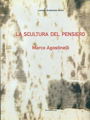 La scultura del pensiero Marco Agostinelli: Lucrezia De Domizio