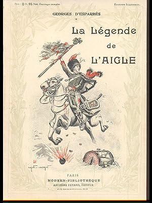 La Legende de l'Aigle: Georges D'Esparbes