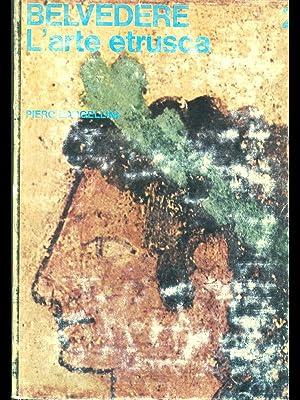 Belvedere - l'arte etrusca: Piero Bargellini