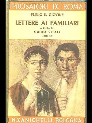 Lettere ai familiari libri I-V: Plinio il Giovine