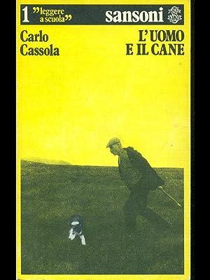 L'uomo e il cane: Carlo Cassola