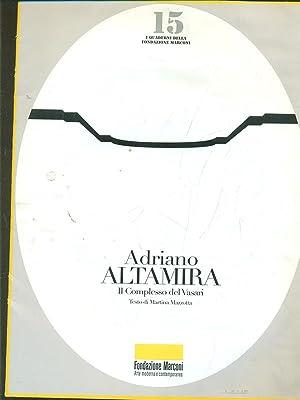 Adriano Altamira. Il complesso di Vasari: Martina Mazzotta