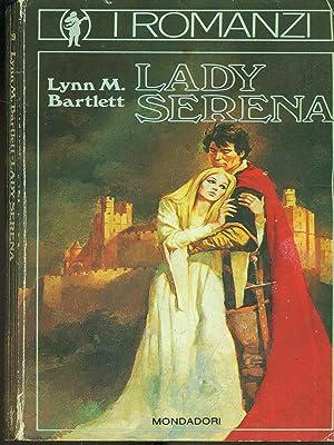 Lady Serena: Lynn M. Bartlett