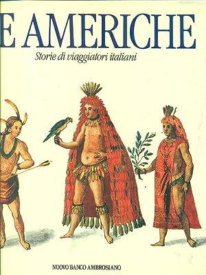 Le americhe. Storie di viaggiatori italiani: AA.Vv.