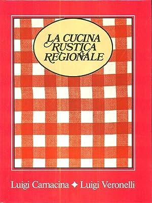 La cucina rustica regionale - Lombardia e: Luigi Carnacina /