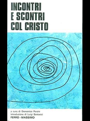 Incontri e scontri col cristo vol I: Domenico Porzio