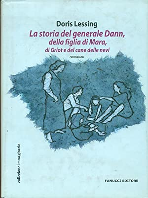 La storia del generale Dann, della figlia: Doris Lessing