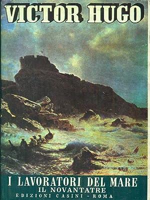 Hugo vol.2 I lavoratori del mare-Il novantatre: Victor Hugo
