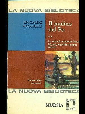 Il mulino del Po: La miseria viene: Riccardo Bacchelli