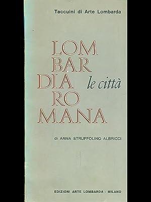 Lombardia romana. Le citta': Anna Struffolino Albricci