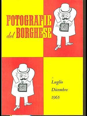 Fotografie del borghese - Luglio-Dicembre 1965: aa.vv.