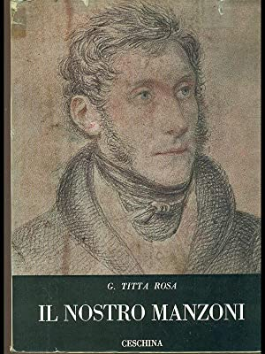 Il nostro Manzoni: G. Titta Rosa