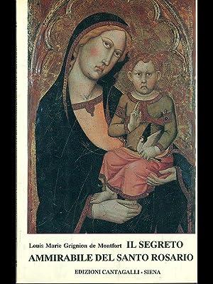Il segreto ammirabile del Santo Rosario: Luois Marie Grignion