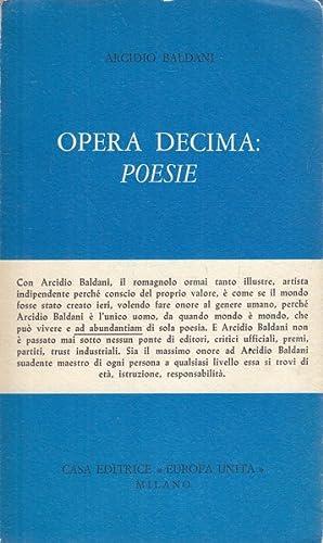 Opera decima: Poesie: Arcidio Baldani