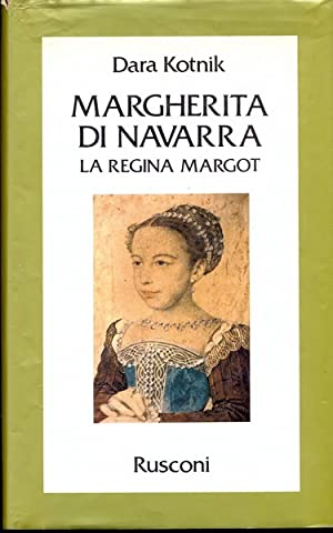 Margherita di Navarra. La regina Margot