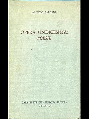 Opera undicesima: poesie: Arcidio Baldani