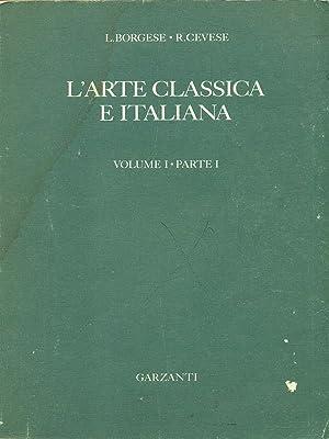 L'arte classica e italiana Vol. 1 -: L. Borgese -
