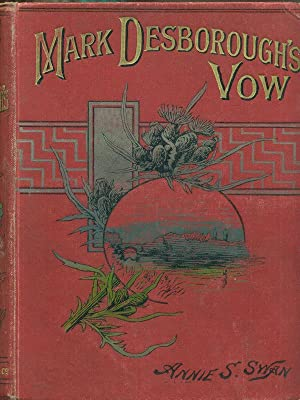 Mark Desborough's Vow: Annie S. Swan