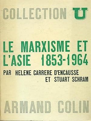 Le marxisme et l'Asie 1853-1964: aa.vv.