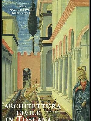 L'architettura civile in Toscana. Il Rinascimento: AA.VV.