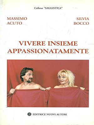 Vivere insieme appassionatamente: Massimo Acuto -